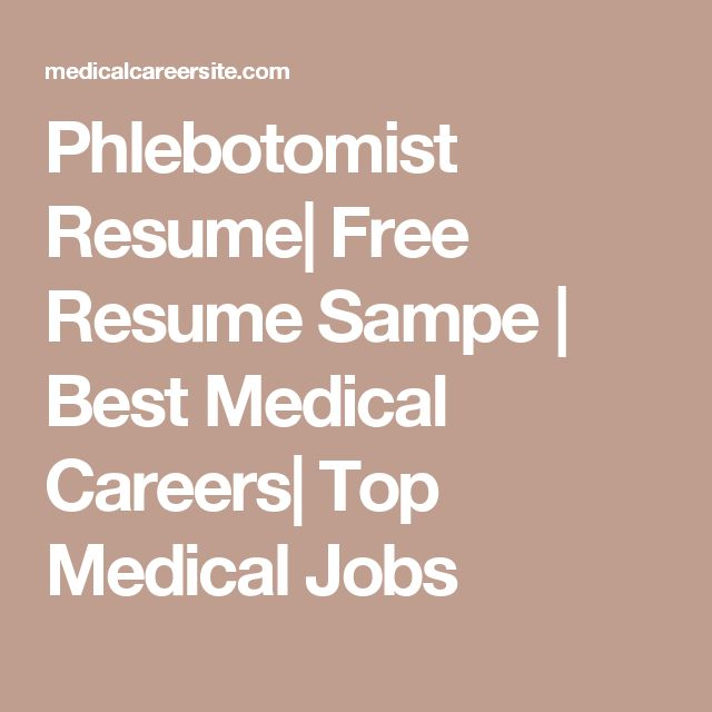 Phlebotomist Resume| Free Resume Sampe | Best Medical Careers| Top Medical Jobs