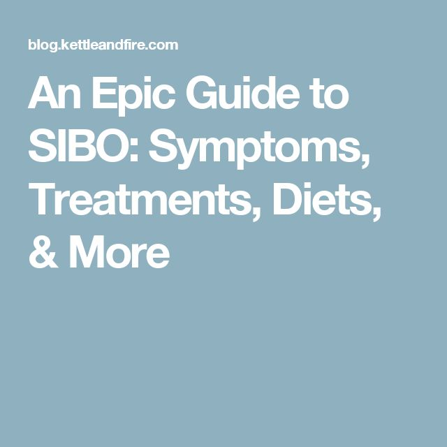 An Epic Guide to SIBO: Symptoms, Treatments, Diets, & More
