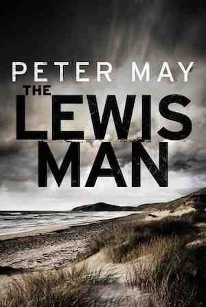 The Lewis Man by Peter May, No. 2 in the  Lewis Trilogy - 3.5 stars
