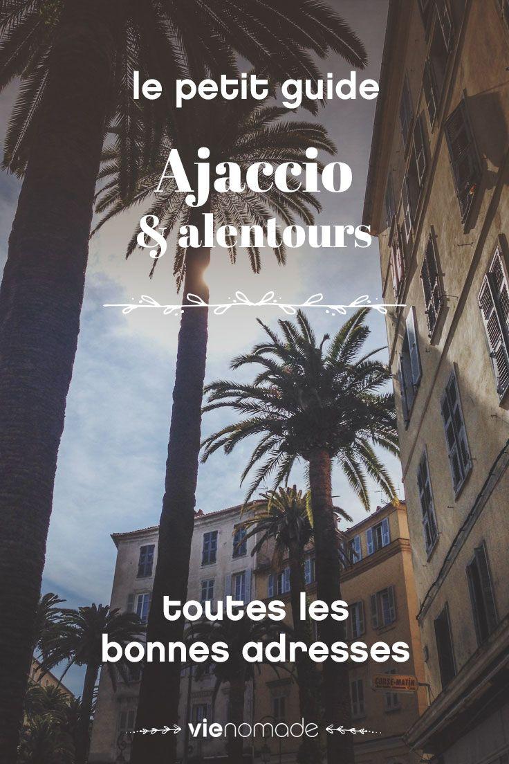 Où manger, dormir et que faire à Ajaccio? Tous mes bons plans et bonnes adresses pour votre voyage en Corse!