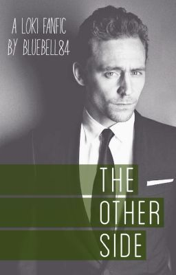 The Other Side - A Loki Fanfic (complete)
