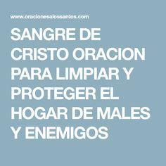 SANGRE DE CRISTO ORACION PARA LIMPIAR Y PROTEGER EL HOGAR DE MALES Y ENEMIGOS