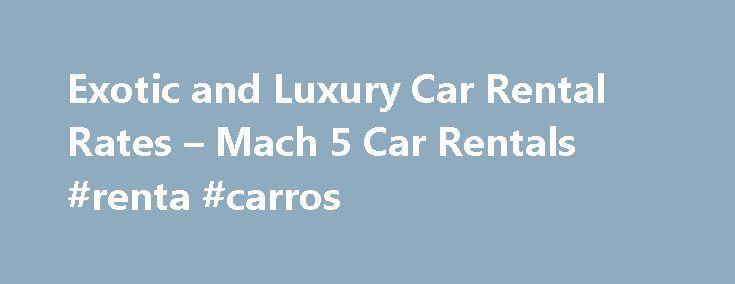 Exotic and Luxury Car Rental Rates – Mach 5 Car Rentals #renta #carros http://rental.nef2.com/exotic-and-luxury-car-rental-rates-mach-5-car-rentals-renta-carros/  #exotic car rentals # Exotic Car Rentals and Luxury Car Rentals in NYC, NJ, PA, MD, DC, & VA Mach 5 Cars provides the lowest price exotic car rentals and luxury car rentals in the area where you can find cars like: Lamborghini Rental, Ferrari Rental, Porsche Rental, Bentley Rental, Lotus Rental, Audi Rental, Maserati Rental, Range…