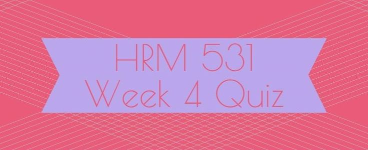 HRM 531 Week 4 Quiz1. The level of training needs analysis that focuses on identifying whether training supports the company's strategic direction is called _____ analysis.2. Training methods used to stimulate learning can be classified in three ways, one of which is3. The evaluation phase is one ph