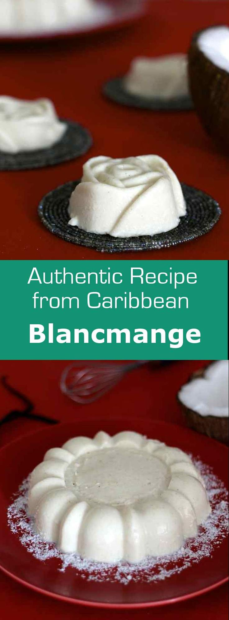 Blancmange, a dessert born in the Middle Ages that traveled extensively over the centuries, is now a classic recipe in the French West Indies. #caribbean #antilles #westindies #dessert