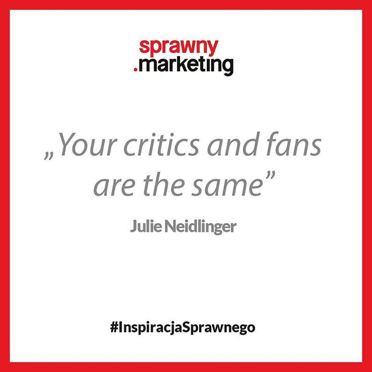 Your critics and fans are the same - Julie Neidlinger