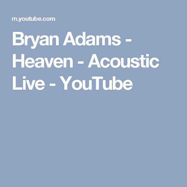 Bryan Adams - Heaven - Acoustic Live - YouTube