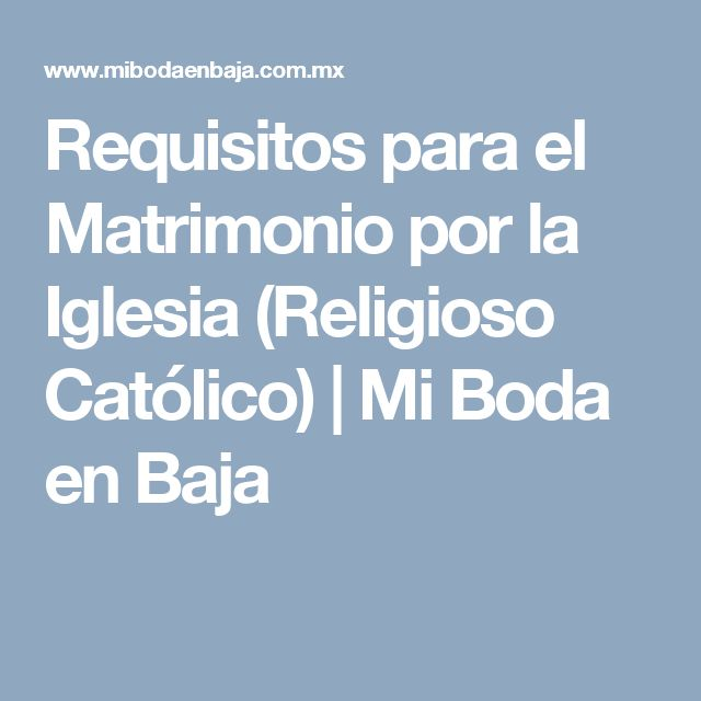 Matrimonio Catolico Facebook : Más de ideas sobre requisitos para el matrimonio en