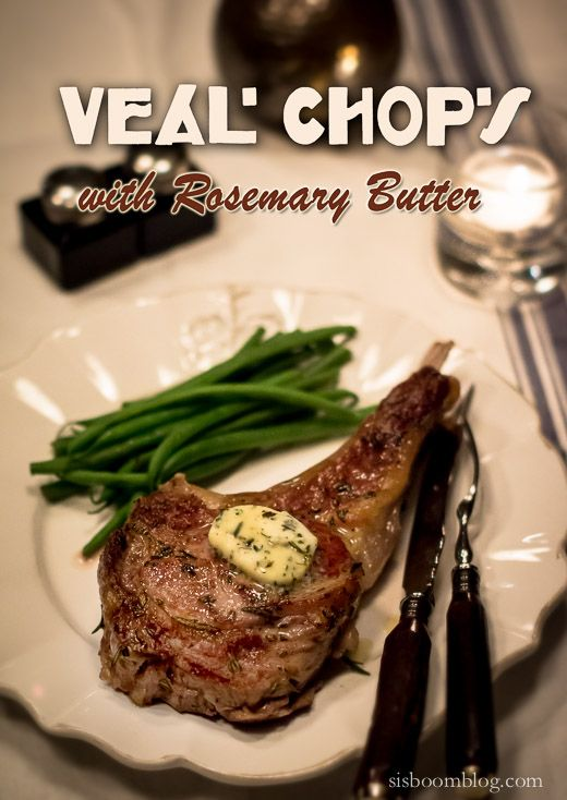 French Fridays with Dorie Delicious meals such as this one featuring Veal Chops with Rosemary Butter always remind me that it was just this type of preparation which first lead me to my place in the kitchen. To my way of thinking there is simply no better meal type one can cook for ones self …