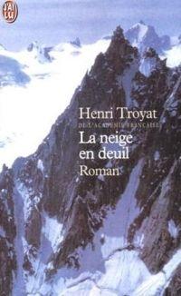 La neige en deuil - Henri Troyat - 1952