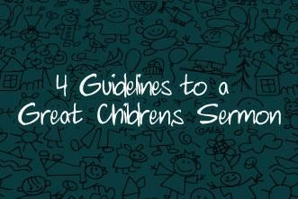 4 Guidelines to a Great Children's Sermon