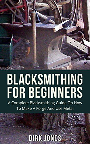 Blacksmithing For Beginners: A Complete Blacksmithing Guide On How To Make A Forge And Use Metal by Dirk Jones http://www.amazon.com/dp/B01AGDKABY/ref=cm_sw_r_pi_dp_wTJLwb1ZJQY48