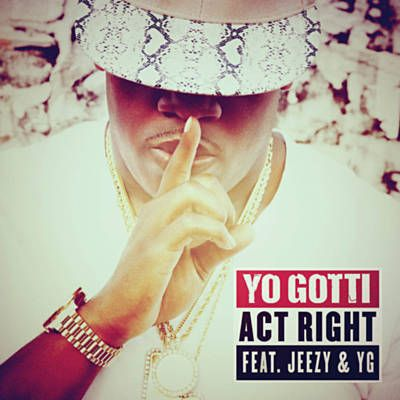 I just used Shazam to discover Act Right by Yo Gotti Feat. Young Jeezy & YG. http://shz.am/t90209656