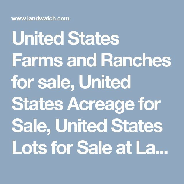 United States Farms and Ranches for sale, United States Acreage for Sale, United States Lots for Sale at LandWatch.com