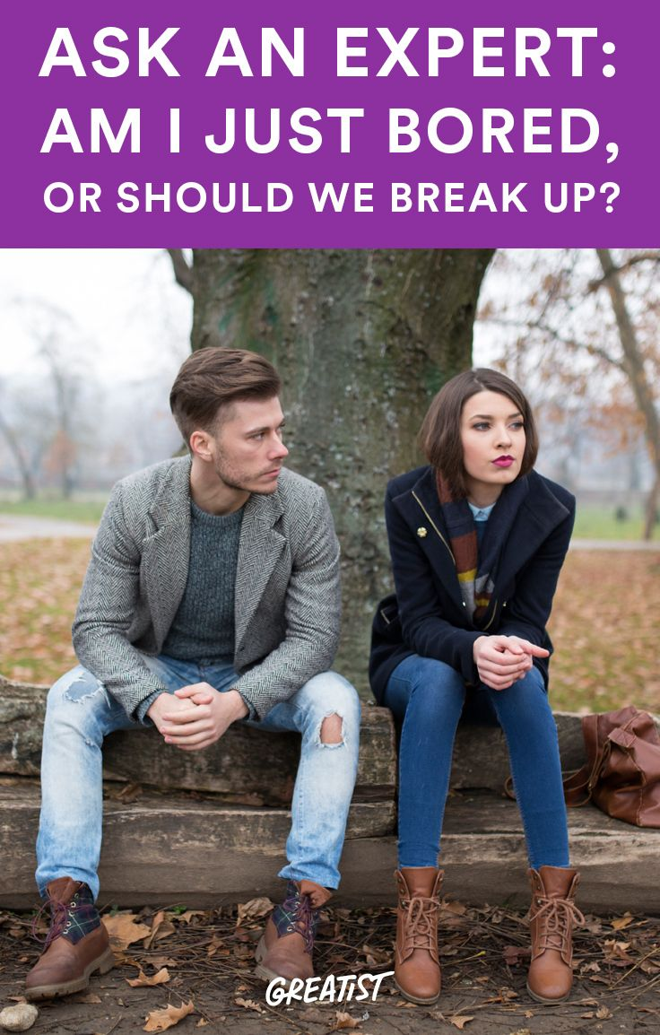 how to know if i should break up with him