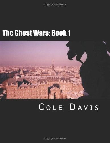 The Ghost Wars: Book 1 Edition 2 by Cole J. Davis, http://www.amazon.com/dp/1477547169/ref=cm_sw_r_pi_dp_g4laqb1GCJTBR