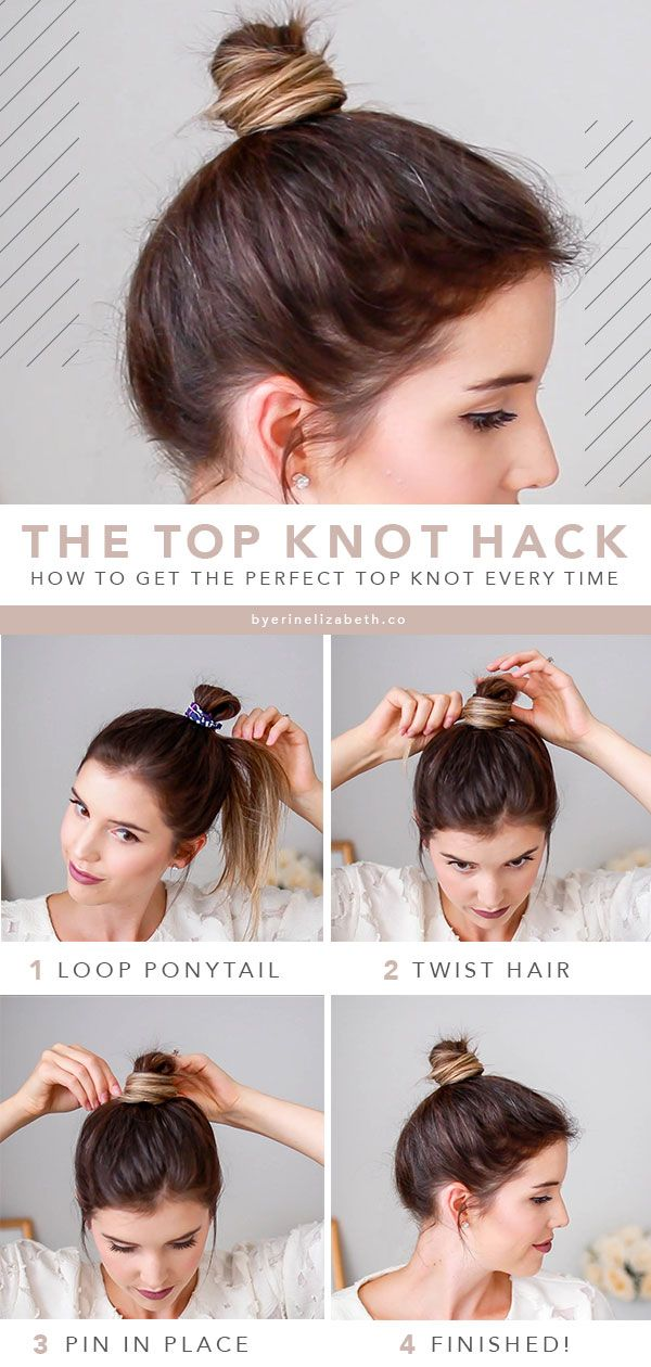 3 Easy Top Knot Bun Tutorials You Can T Mess Up By Erin Elizabeth Knotted Bun Tutorial Top Knot Hairstyles Top Knot Tutorial