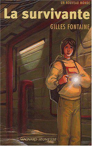 Un nouvea monde : La survivante - Gilles Fontaine