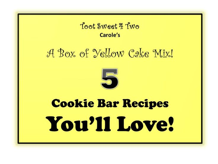 A Box of Yellow Cake Mix:  5 Cookie Bar Recipes You'll Love