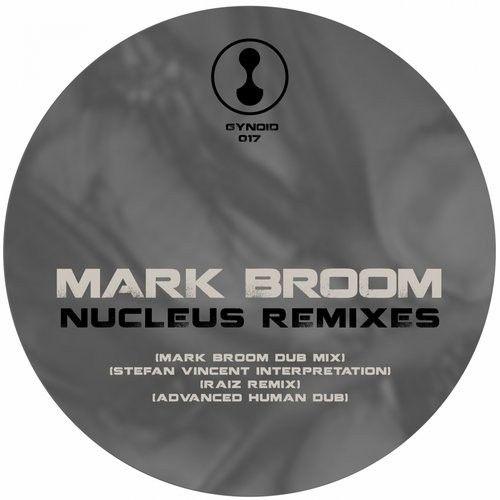 Mark Broom - Nucleus Remixes / Gynoid Audio / GYNOID017 - http://www.electrobuzz.fm/2016/06/25/mark-broom-nucleus-remixes-gynoid-audio-gynoid017/