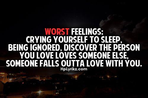 The Worst Feelings: Crying Yourself To Sleep, Being
