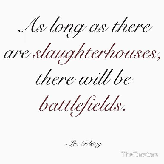 Leo Tolstoy Quote - Slaughterhouses and Battlefields
