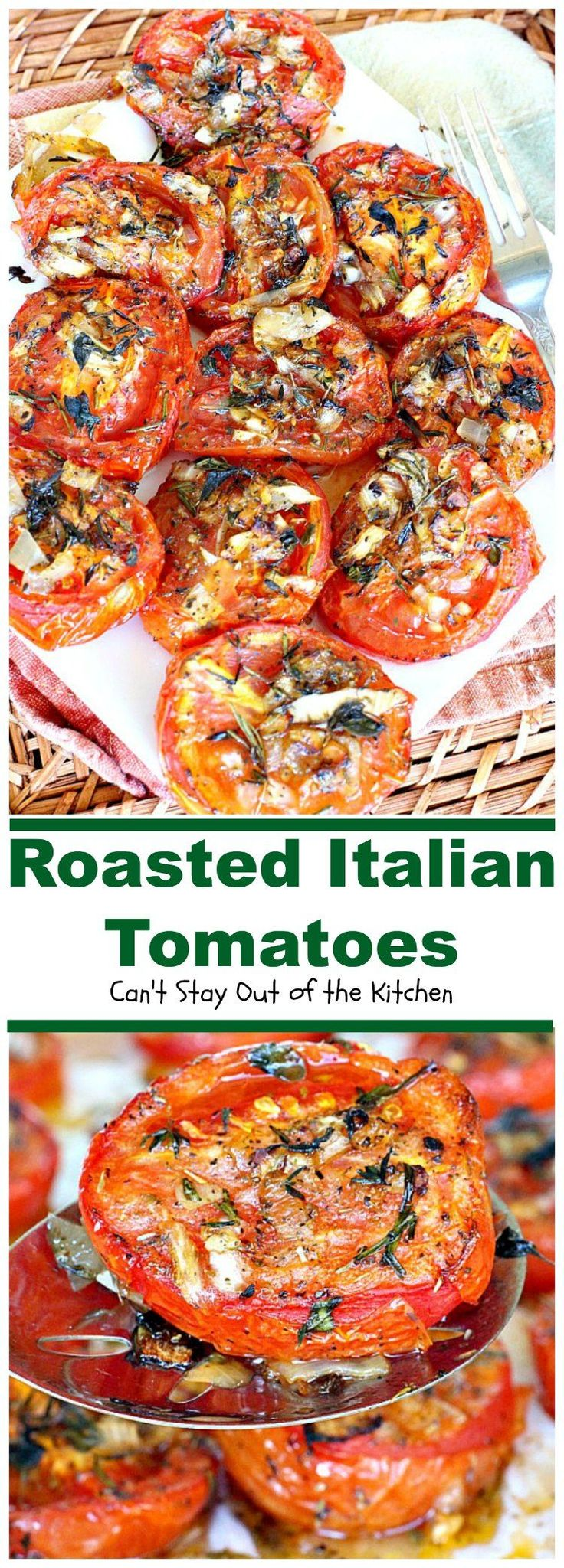 Roasted Italian Tomatoes   Can't Stay Out of the Kitchen   these tomatoes are heavenly. You won't want to make them any other way after trying these! Great for a holiday sidedish too.