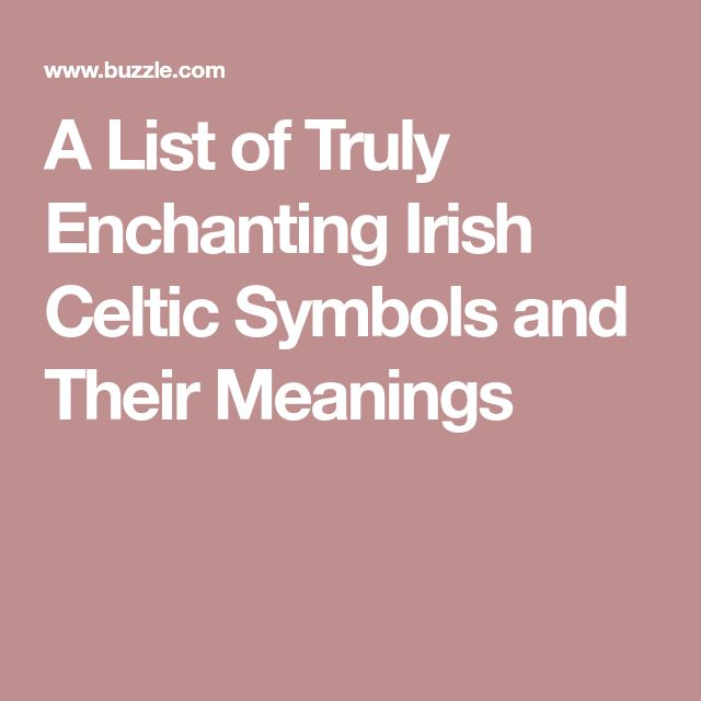 A List of Truly Enchanting Irish Celtic Symbols and Their Meanings