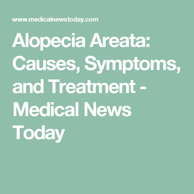 Alopecia Areata: Causes, Symptoms, and Treatment - Medical News Today
