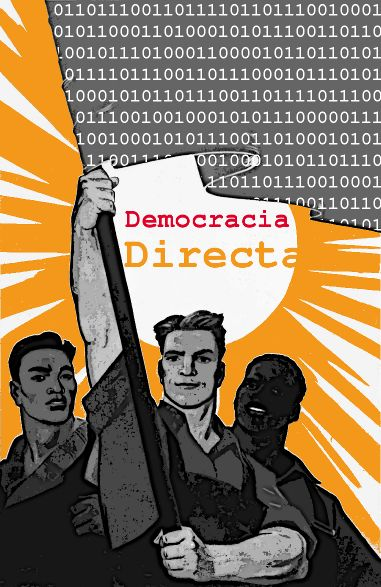Political poster demanding a Digital Direct Democracy.  Image on Wikimedia Commons by  Manuel Casal Lodeiro, based on a Soviet poster (2011).