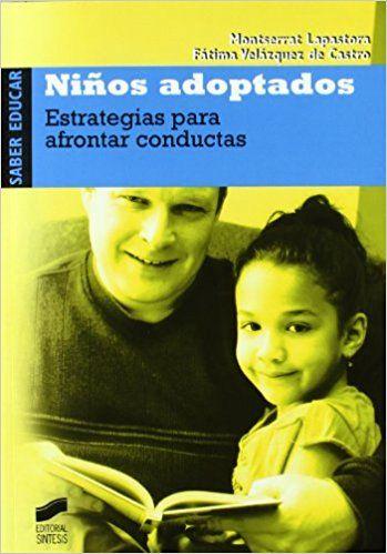 10e Niños adoptados (Saber educar): Amazon.es: Montserrat Lapastora Navarro, Fátima Velázquez de Castro González: Libros(recomendado por José Luis Gonzalo Marrodán. Psicólogo clínico)