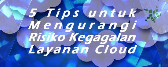 Android dan Cloud Indonesia: 5 Tips untuk Mengurangi Risiko Kegagalan Layanan C...