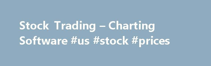 "Stock Trading – Charting Software #us #stock #prices http://stock.remmont.com/stock-trading-charting-software-us-stock-prices/  medianet_width = ""300"";   medianet_height = ""600"";   medianet_crid = ""926360737"";   medianet_versionId = ""111299"";   (function() {       var isSSL = 'https:' == document.location.protocol;       var mnSrc = (isSSL ? 'https:' : 'http:') + '//contextual.media.net/nmedianet.js?cid=8CUFDP85S' + (isSSL ? '&https=1' : '');       document.write('');   })();Primary…"