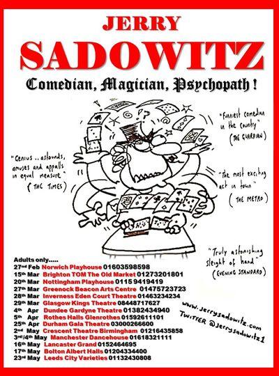 Jerry Sadiwutz - 'Comedian, Magician, Psychopath!' 2014 tour.