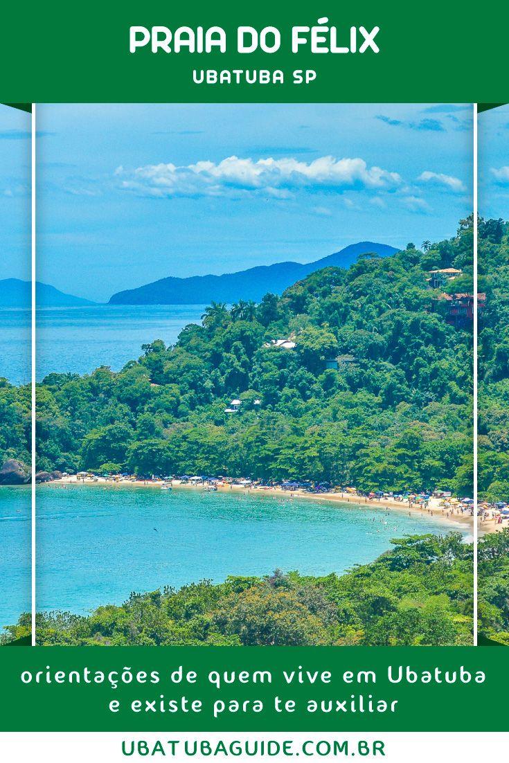 Praia Do Felix Em Ubatuba Guia Feito Por Quem Vive Ug Em 2020