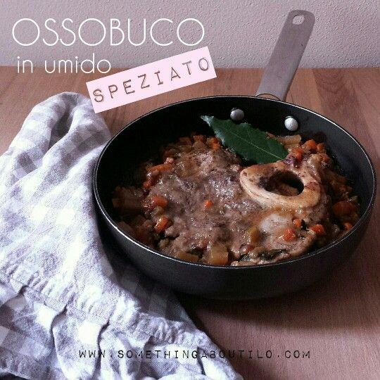 In queste giornate di freddo piatti speciali come questi non fanno venire voglia di mettersi subito a tavola? La ricetta dell'ossobuco in umido speziato è  online!  http://somethingaboutilo.com/2014/12/ossobuco-in-umido-speziato/