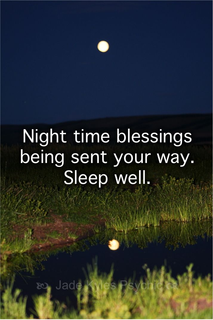 Night time blessings being sent your way. ♡ Many blessings Jade Kyles Psychic ♡ Thanks for connecting. I would love you to visit me at www.jadekyles.com or on fb at www.facebook.com/jadekylespsychic . You can also subscribe to my channel at www.youtube.com/jadekylespsychic