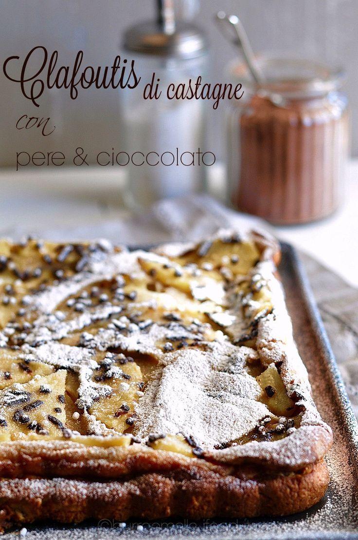 Claufoutis di castagne con pere e cioccolato (panna)