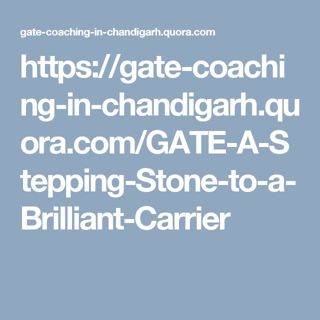 https://gate-coaching-in-chandigarh.quora.com/GATE-A-Stepping-Stone-to-a-Brilliant-Carrier