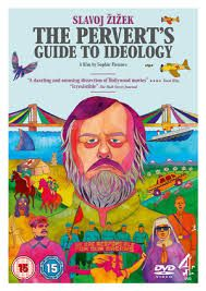the pervert's guide to ideology by Sophie Fiennes with Slavoj Žižek