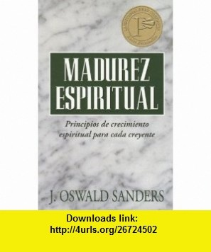 Madurez espiritual Spiritual Maturity (Spanish Edition) (9780825416132) J. Oswald Sanders , ISBN-10: 0825416132  , ISBN-13: 978-0825416132 ,  , tutorials , pdf , ebook , torrent , downloads , rapidshare , filesonic , hotfile , megaupload , fileserve