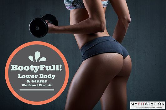 BootyFull Circuit – Lower Body and Glutes Workout via www.myfitstation.com #workout #glutes #fitspiration