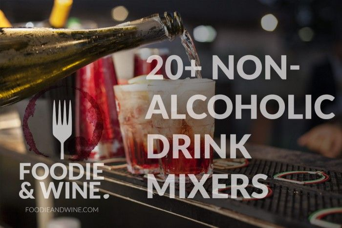Drink Mixers - Looking for Non-alcoholic Drink Mixer Ideas? FoodieandWine.com has you covered. Check out our long list of beverages perfect for mixed drinks