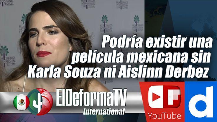 Podría existir una película mexicana sin Karla Souza ni Aislinn Derbez
