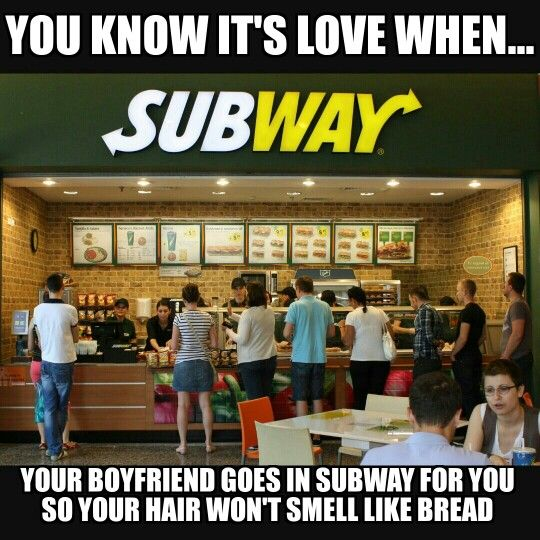 I hate subway hair! This is a true display of love.. subway meme.