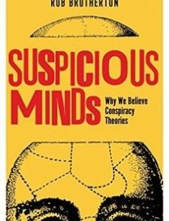 Suspicious Minds: Why We Believe Conspiracy Theories free download by Rob Brotherton ISBN: 9781472915610 with BooksBob. Fast and free eBooks download.  The post Suspicious Minds: Why We Believe Conspiracy Theories Free Download appeared first on Booksbob.com.