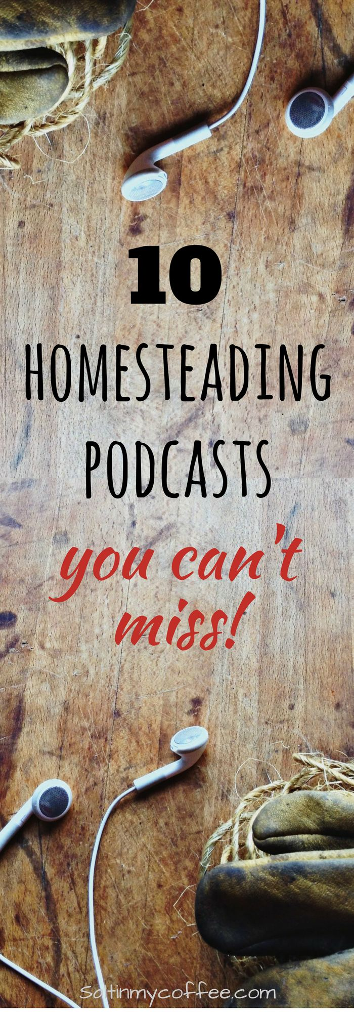 These are 10 GREAT homesteading podcasts that just might turn you into a podcast junkie!