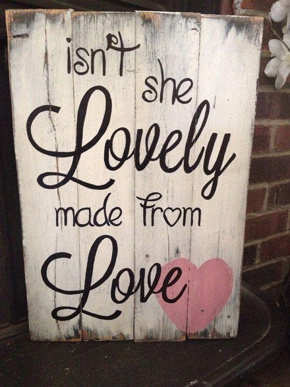 """Isn't she lovely """" handmade pallet board sign"""