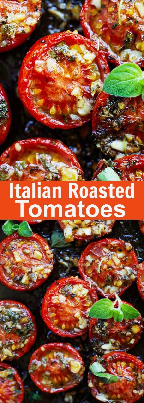 Italian roasted tomatoes - the best roasted tomatoes recipe with garlic, olive oil, Italian seasoning and oregano. These perfect oven roasted tomatoes take only 10 mins active time | rasamalaysia.com