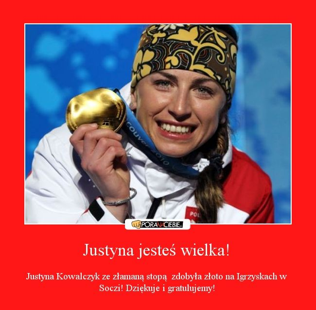 Justyna jesteś wielka!
